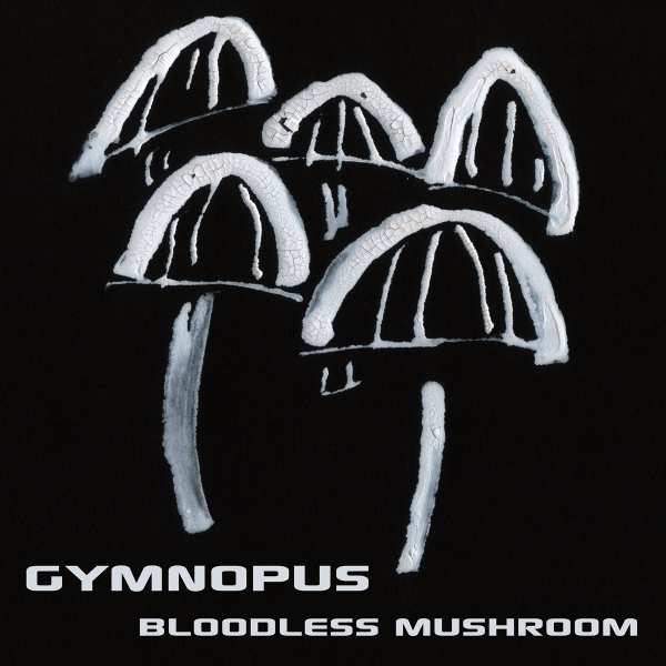 Gymnopus by Bloodless Mushroom Album Cover