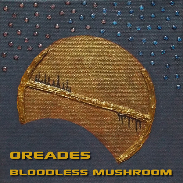 Oreades by Bloodless Mushroom Album Cover